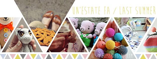 un'estate fa / last summer - amigurumi, crochet e parole - besenseless.blogspot.com