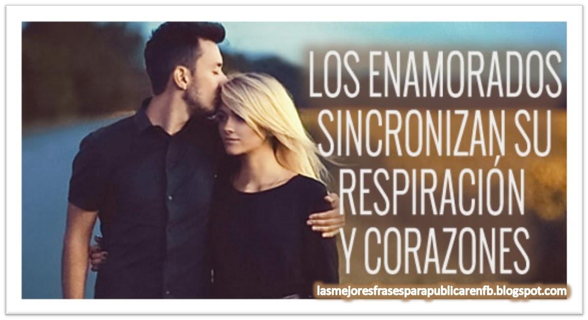 Frases De Amor: Los Enamorados Sincronizan Su Respiración Y Corazones