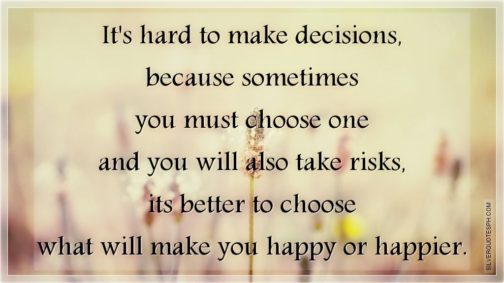 Quotes About Making Hard Decisions ... Quotes, Love Quote...