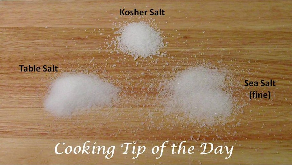 cooking tip of the day: salts - sea salt, kosher salt, table salt