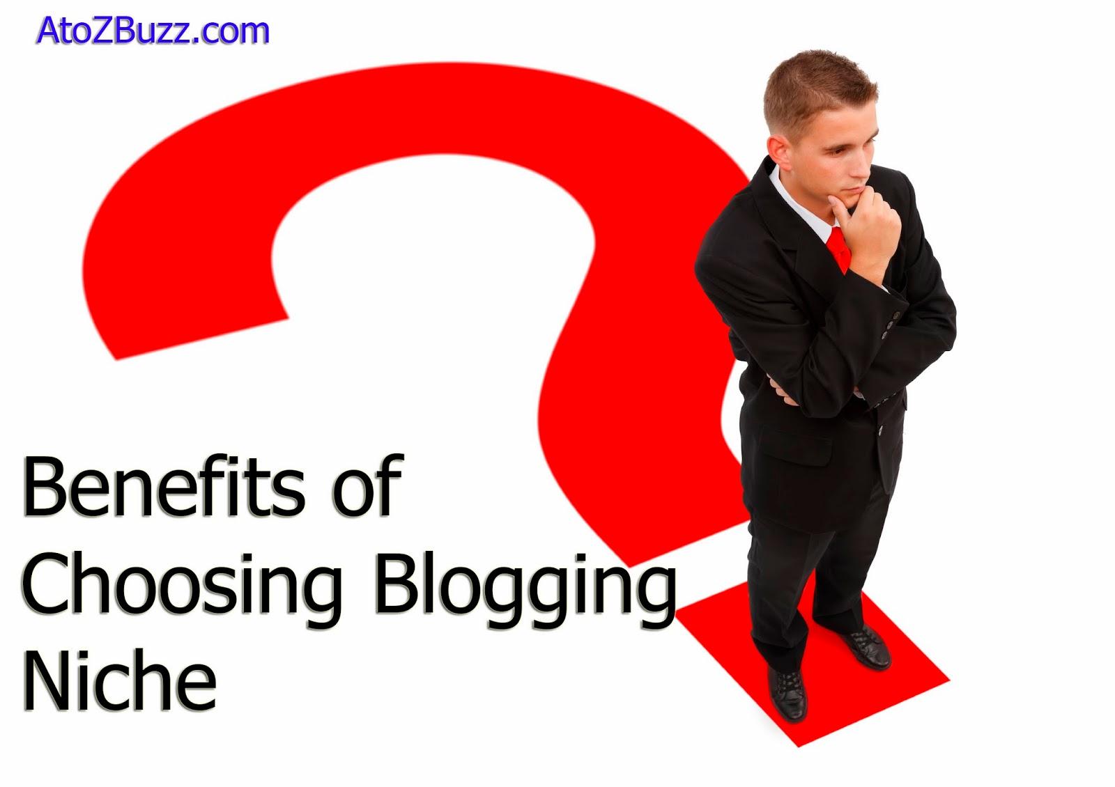 benefits+of+choosing+blogging+niche
