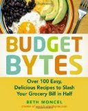 Budget Bytes - Over 100 Easy, Delicious Recipes to Slash Your Grocery Bill in Half