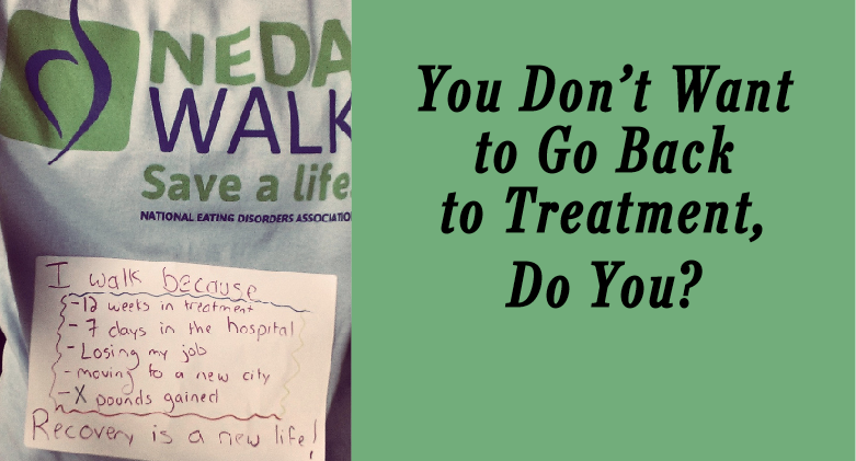 You Don't Want to Go Back to Treatment, Do You?