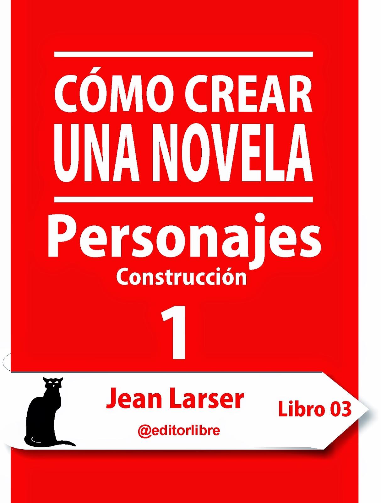 Portada de cómo crear una novela. Personajes 1. La construcción de personajes literarios