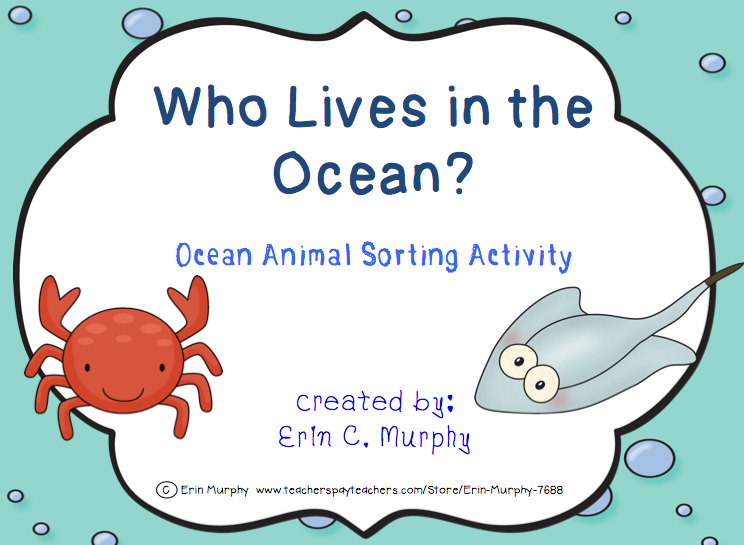 http://www.teacherspayteachers.com/Product/Who-Lives-in-the-Ocean-Ocean-Animal-Sorting-Activity-1255044