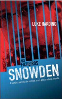 «OS FICHEIROS SNOWDEN» de Luke Harding
