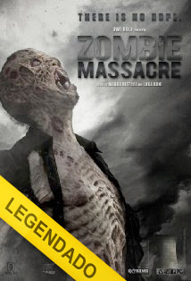 Zombie Massacre – Legendado