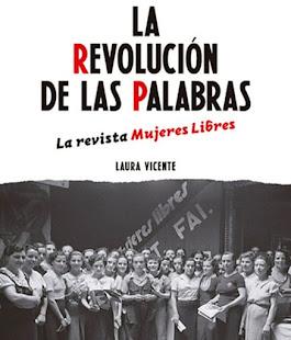 LA REVOLUCIÓN DE LAS PALABRAS. LA REVISTA MUJERES LIBRES (2020).