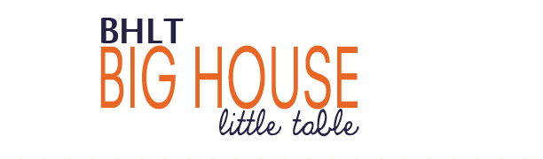BIG HOUSE, little table