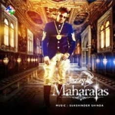 Download Maharajas – Jazzy B indianpop MP3 Songs, Download Maharajas – Jazzy B MP3 Songs