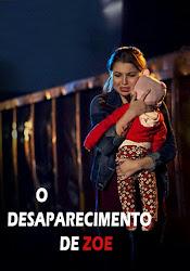 Baixar Filme O Desaparecimento de Zoe (Dublado) Online Gratis