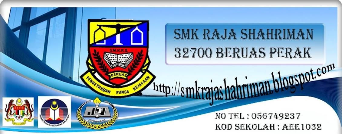 SELAMAT DATANG KE SMK RAJA SHAHRIMAN32700 BERUAS, PERAK.www