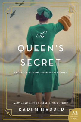 The Queen's Secret: A Novel of England's World War II Queen by Karen Harper