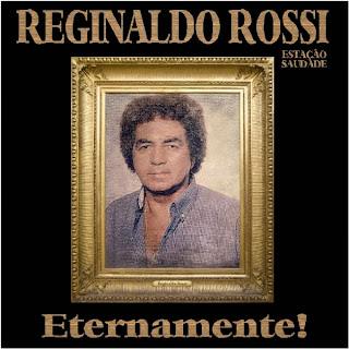 Reginaldo Rossi - Eternamente!