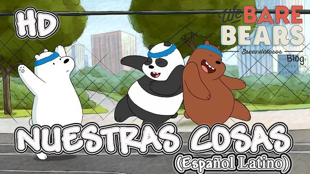http://webarebears-escandalosos.blogspot.cl/p/episodio-1-latino.html