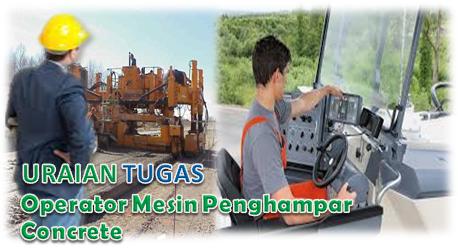 Tugas Dan Tanggung Jawab Operator Mesin Penghampar Concrete