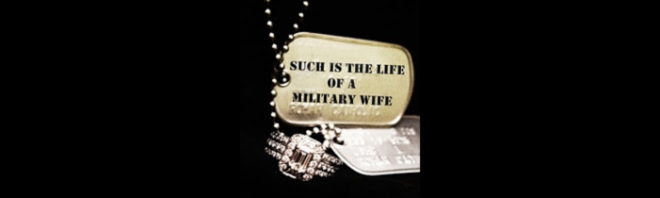 Such is the Life of a Military Wife