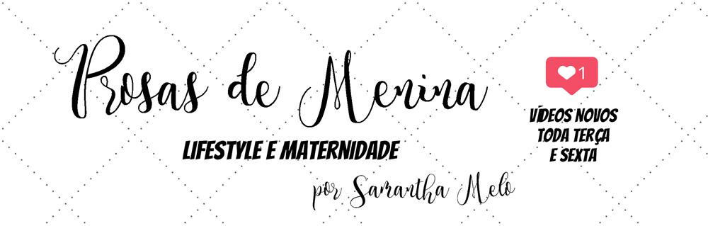 Prosas de Menina    -     Por Samantha Melo