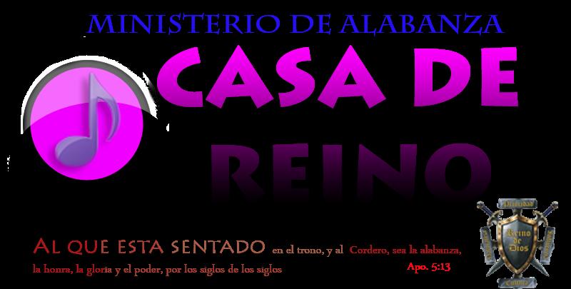 MINISTERIO DE ALABANZA CASA DE REINO