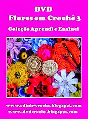 coleção flores em croche 5 volumes dvd da coleção aprendi e ensinei com edinir-croche video-aulas blog loja frete gratis