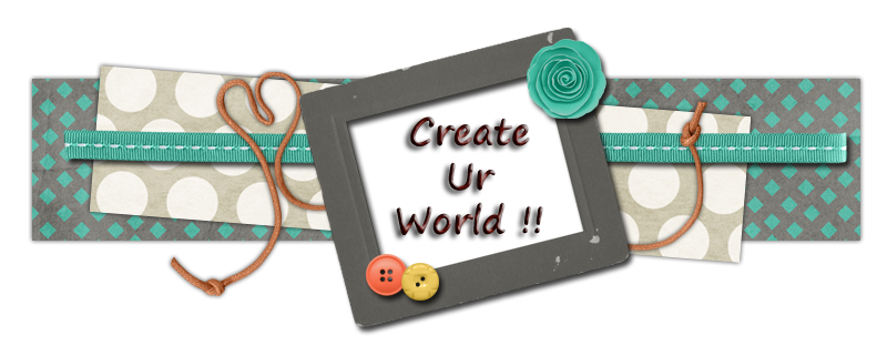 Create Ur World !!