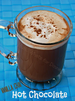 Hun... What's for Dinner?: Vanilla Chai Hot Chocolate- Wonderful Indian spices mingle with chocolate and vanilla, in this delicious hot drink.