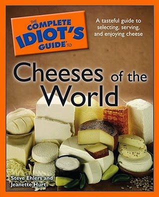http://books.google.ca/books/about/The_Complete_Idiot_s_Guide_to_Cheeses_of.html?id=1WuifJuVavEC&redir_esc=y