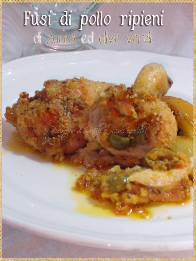 Fusi di pollo ripieni di zucca ed olive verdi