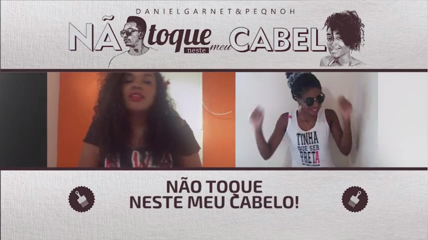 """Daniel Garnet e PeqnoH lançam o webclipe """"Não Toque Neste Meu Cabelo"""""""