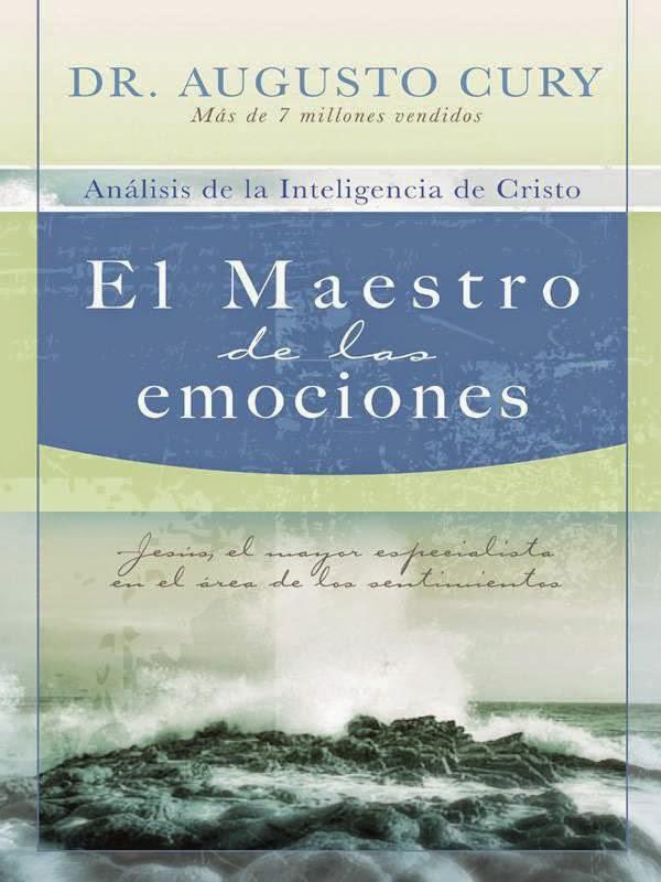 Augusto Cury-El Maestro De Las Emociones-