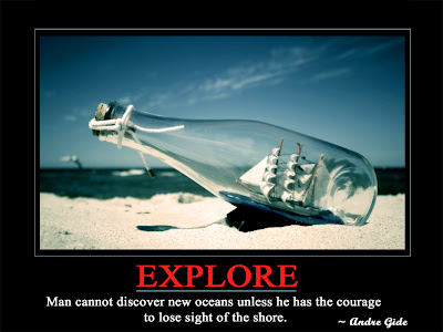 Explore  Man cannot discover new oceans unless he has the courage  to lose sight of the shore.