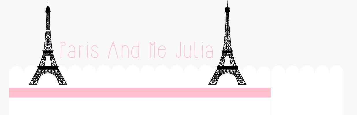 Paris and me Julia