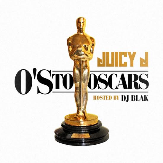 Mixtape: Juicy J - O's To Oscars