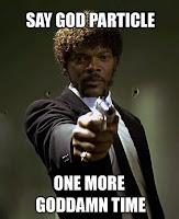 ¡Que no es divina la partícula, sino maldita, corcho!