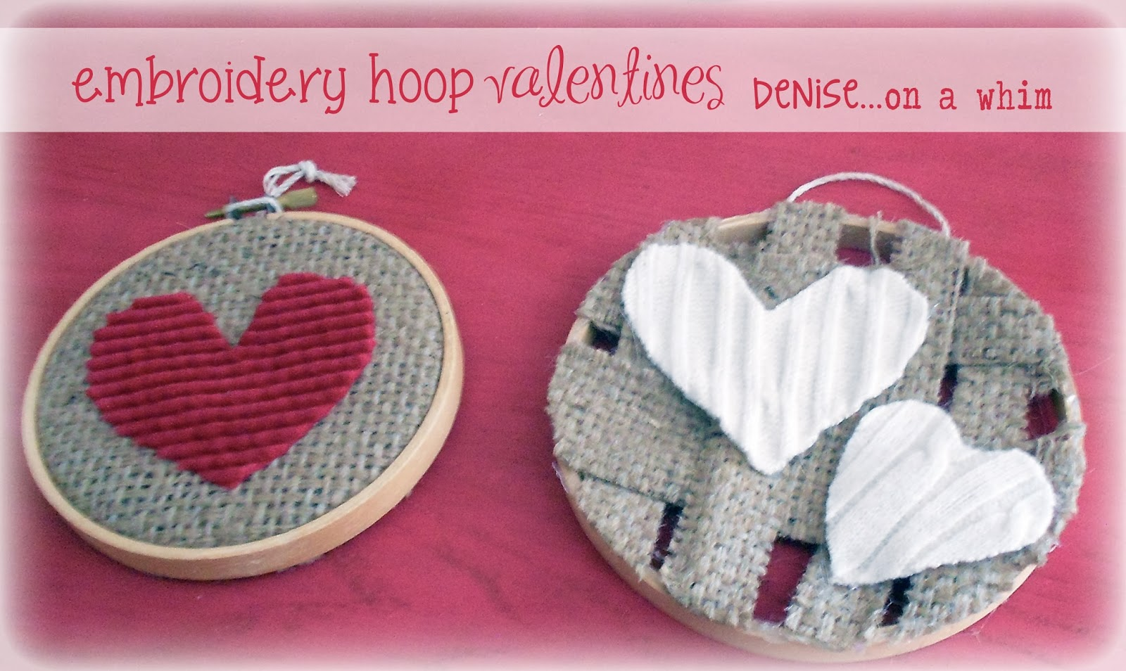 Embroidery Hoop, Burlap and Sweater Scrap Valentines via http://deniseonawhim.blogspot.com