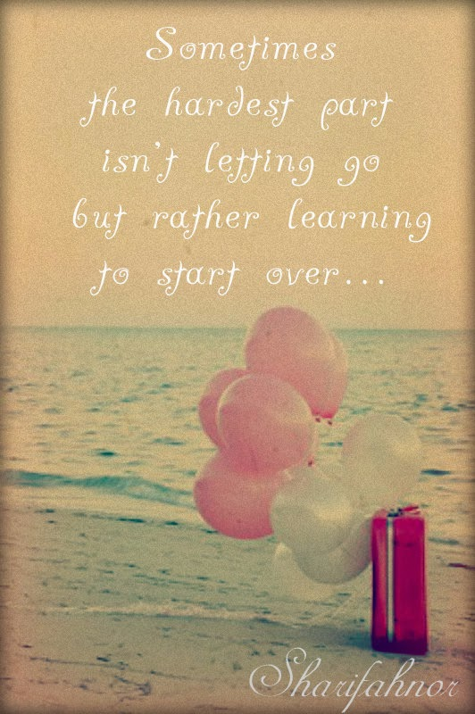 sometimes the hardest part is letting go