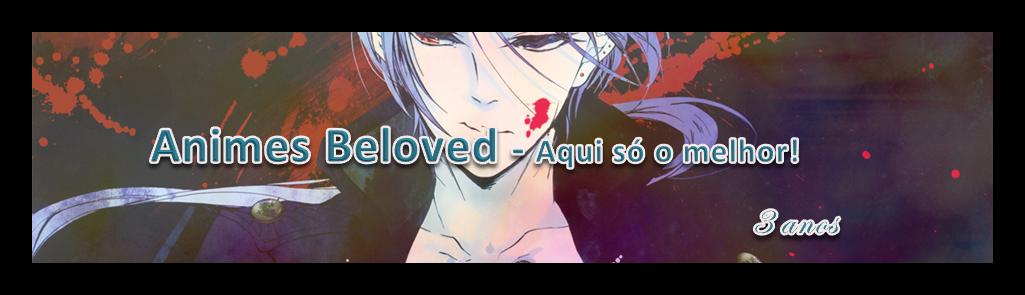 Animes Beloved - Aqui só o melhor!