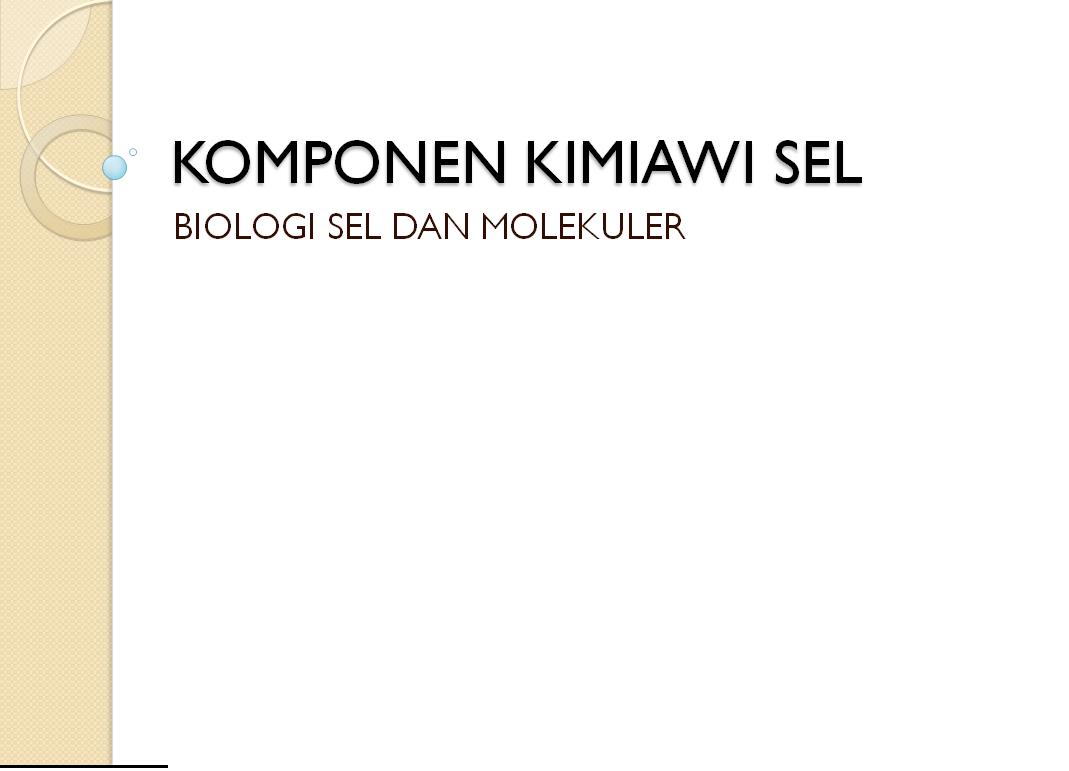 Biologi Sel Dan Molekuler Komponen Kimiawi Sel