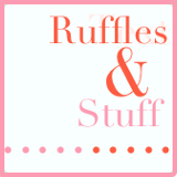 Ruffles and Stuff