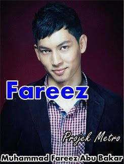 gambar peserta Projek Metro, gambar Projek Metro, biodata peserta Projek Metro, Muhammad Fareez Abu Bakar (Fareez)