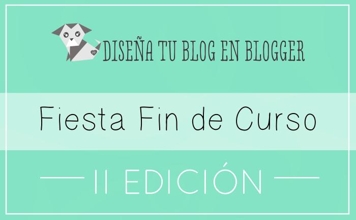 Fiesta Fin de Curso Diseña tu Blog en Blogger