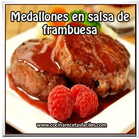 Recetas de carnes , receta de medallones en salsa de frambuesa