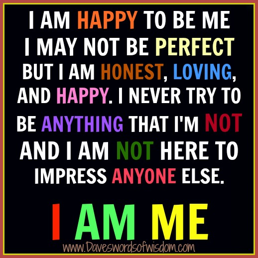 I Am Happy Quote Daveswordsofwisdom.com...