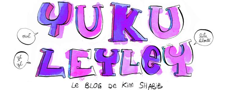 yukuleyley - le blog de kim shabib