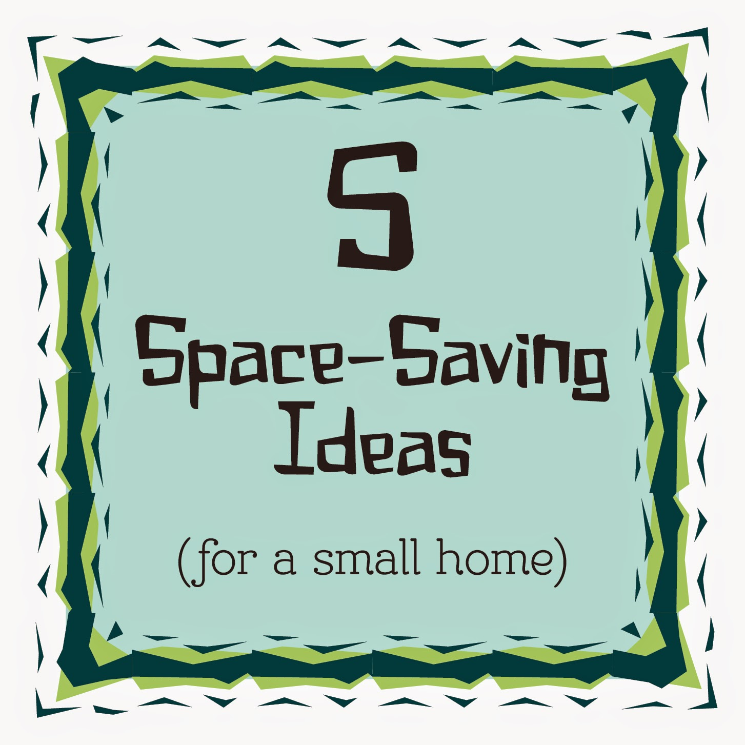 Space Saving Ideas For A Small Home