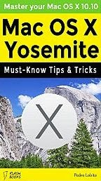 Mac OS X Yosemite: Must-Know Tips & Tricks
