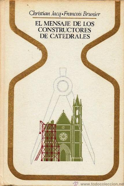 El Mensaje de los Constructores de Catedrales de Christian Jacq y Francois Brunier, para la colección Realismo Fantástico