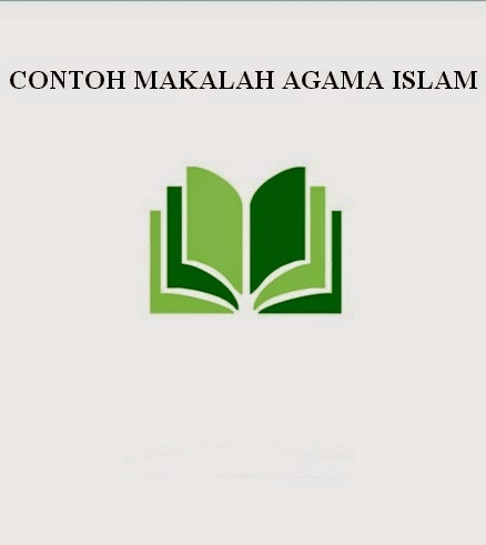 Ini Dia Contoh Makalah Agama Islam