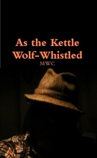 http://www.lulu.com/shop/mwc/as-the-kettle-wolf-whistled/ebook/product-21555888.html