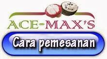 Cara Pemesanan Ace Max's